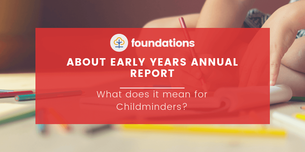 What does the about early years report mean to childminders