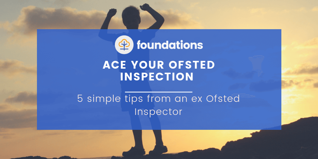 Ace your ofsted inspection with 5 easy tips
