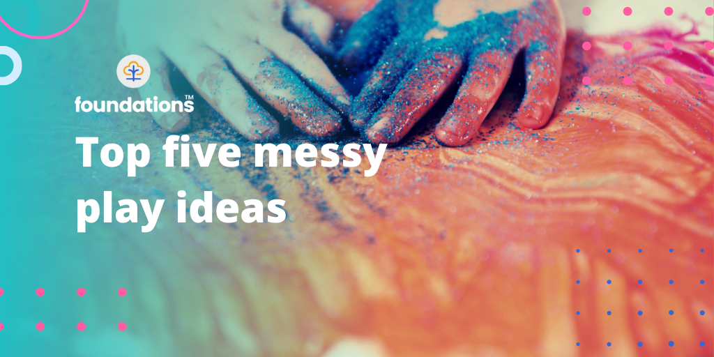 Top five messy play ideas